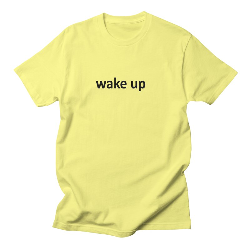 wake up Men's T-Shirt by Mr Tee's Artist Shop