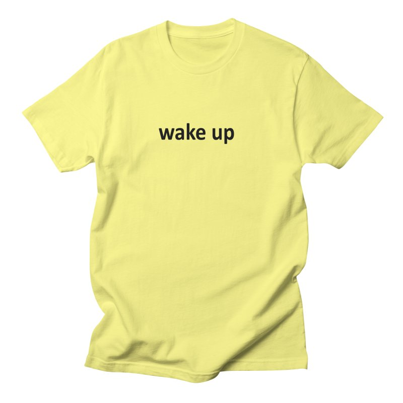 wake up Men's T-Shirt by Mr Tee's Artist Shop
