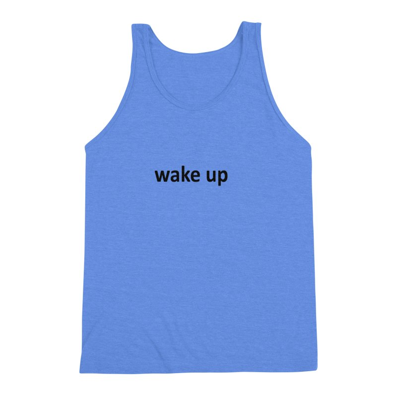wake up Men's Tank by Mr Tee's Artist Shop