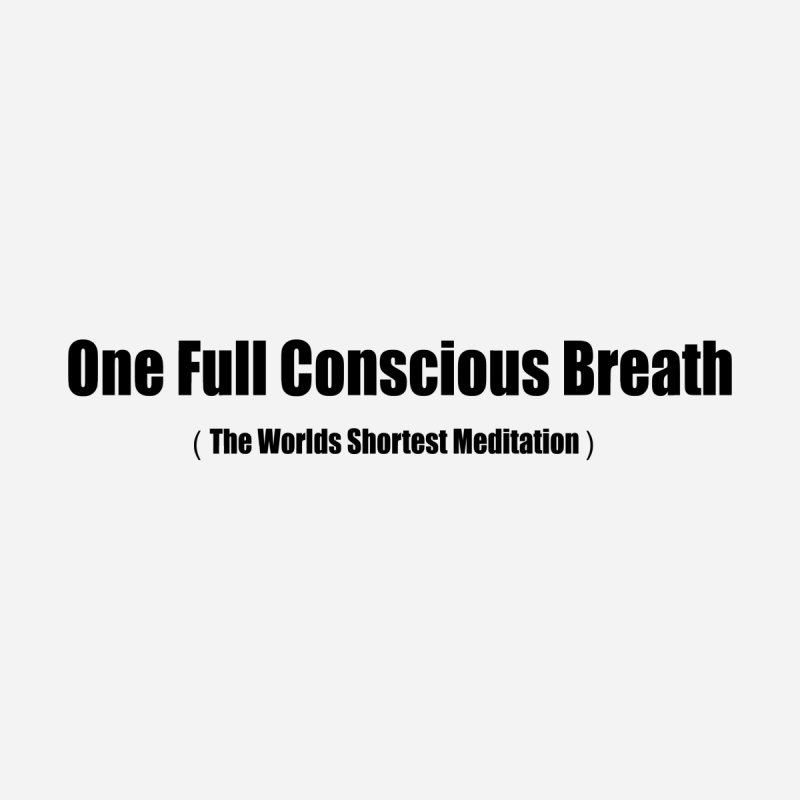 One Full Conscious Breath (the worlds shortest meditation) Kids Baby T-Shirt by Mr Tee's Artist Shop