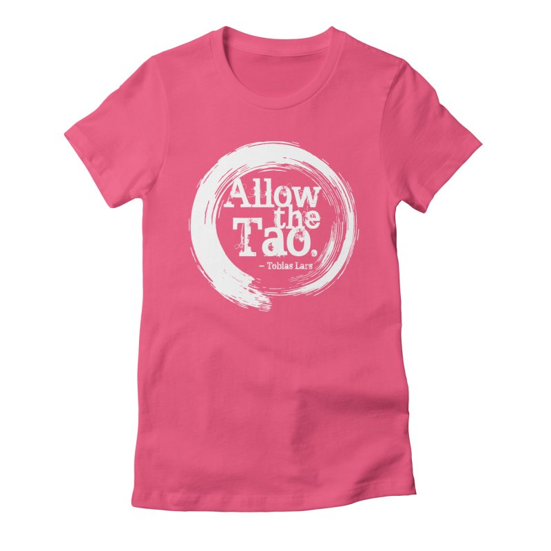 Allow the Tao - v3 in Women's Fitted T-Shirt Fuchsia by Mr Tee's Artist Shop