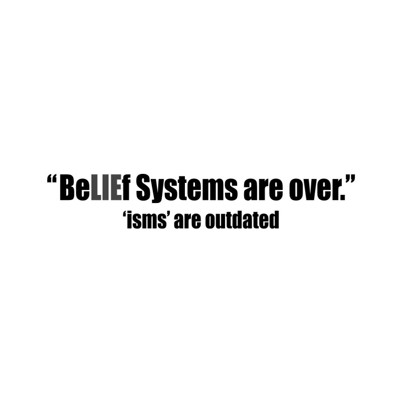 Be LIE f Systems are Over Women's T-Shirt by Mr Tee's Artist Shop