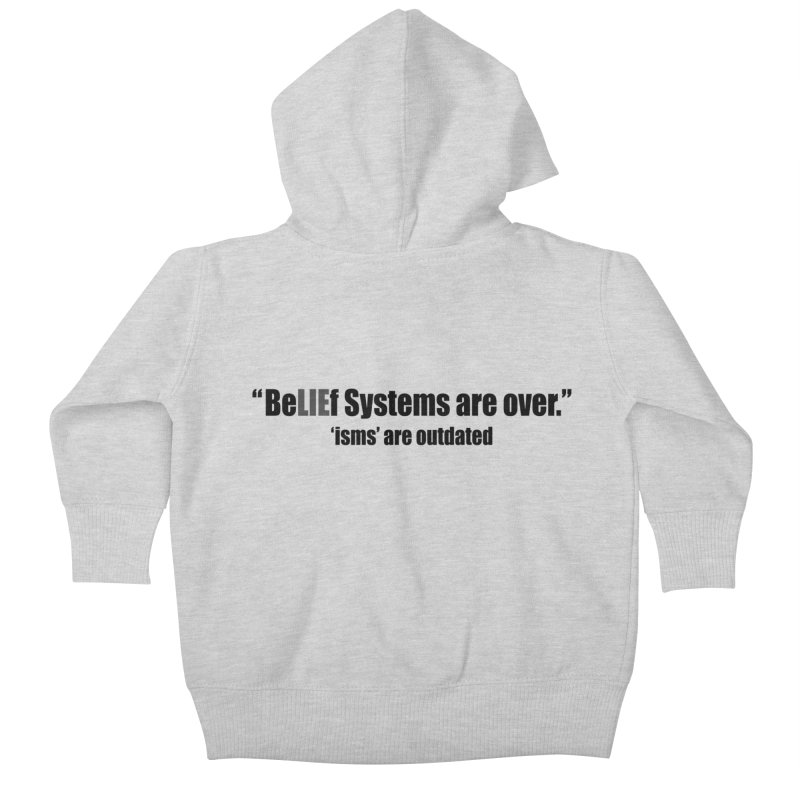 Be LIE f Systems are Over Kids Baby Zip-Up Hoody by Mr Tee's Artist Shop