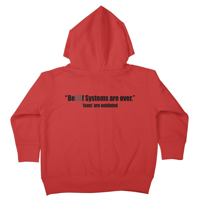 Be LIE f Systems are Over Kids Toddler Zip-Up Hoody by Mr Tee's Artist Shop