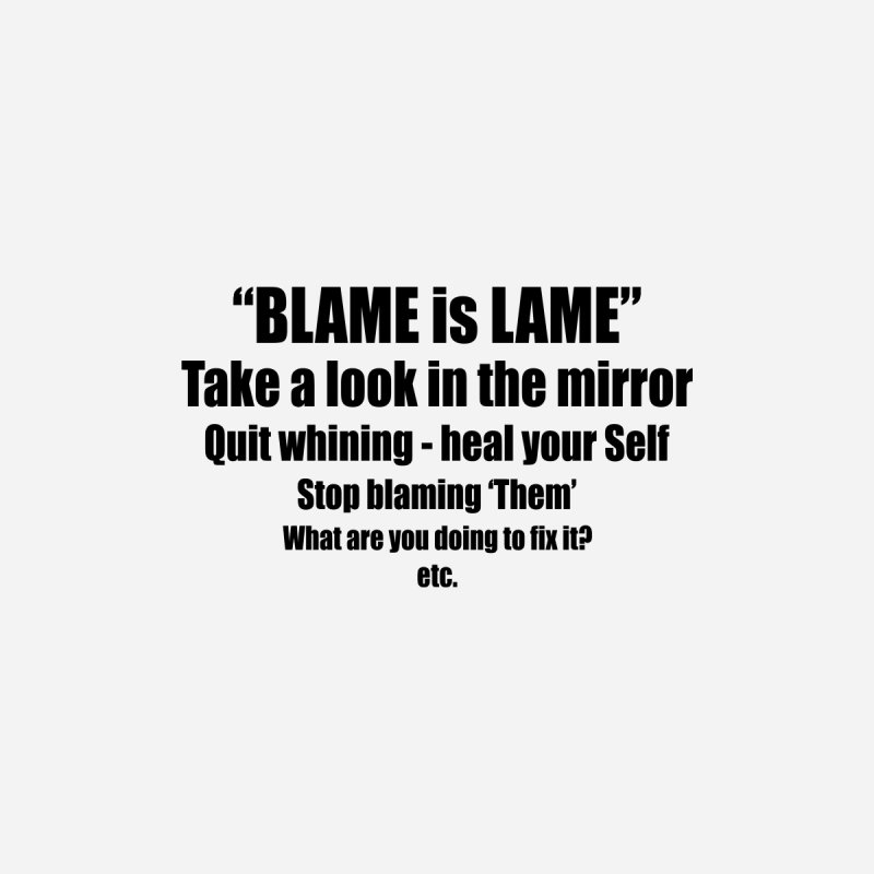 BLAME is LAME Men's T-Shirt by Mr Tee's Artist Shop