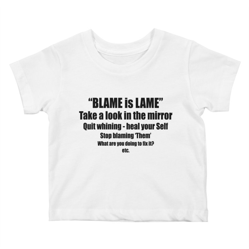 BLAME is LAME Kids Baby T-Shirt by Mr Tee's Artist Shop