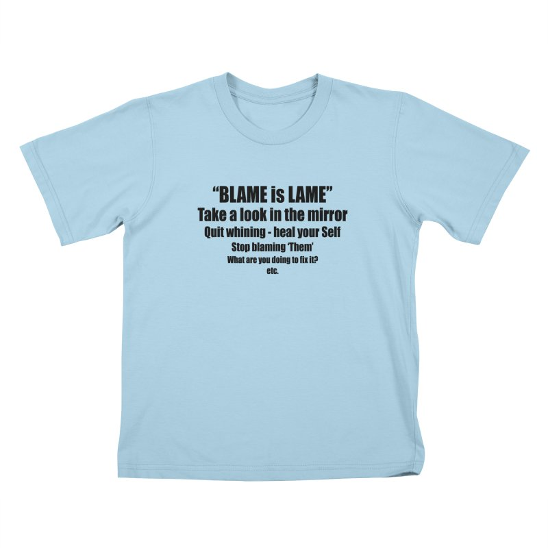 BLAME is LAME Kids T-Shirt by Mr Tee's Artist Shop