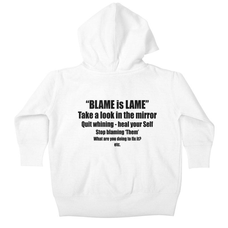BLAME is LAME Kids Baby Zip-Up Hoody by Mr Tee's Artist Shop