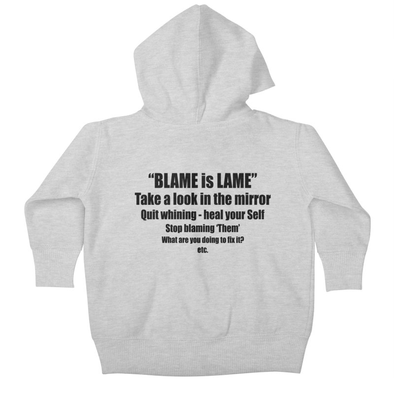 BLAME is LAME Kids Baby Zip-Up Hoody by Mr Tee's Artist Shop