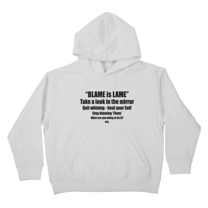BLAME is LAME Kids Pullover Hoody by Mr Tee's Artist Shop