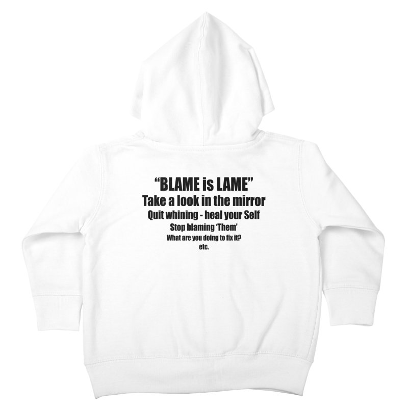 BLAME is LAME Kids Toddler Zip-Up Hoody by Mr Tee's Artist Shop