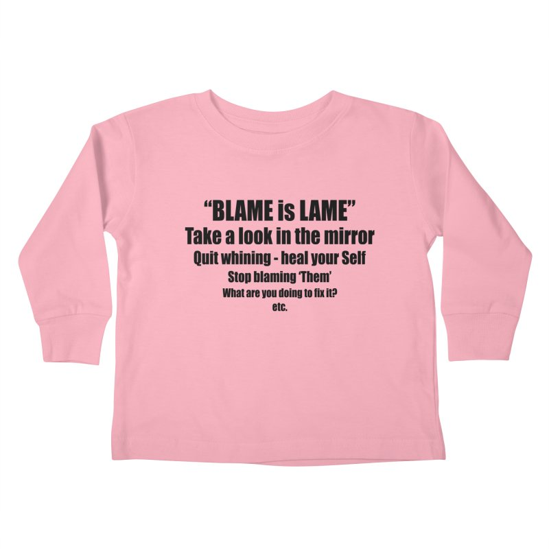 BLAME is LAME Kids Toddler Longsleeve T-Shirt by Mr Tee's Artist Shop
