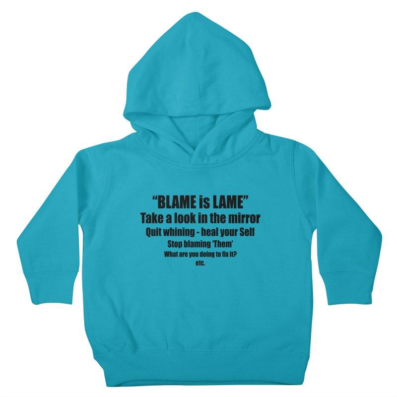 BLAME is LAME Kids Toddler Pullover Hoody by Mr Tee's Artist Shop