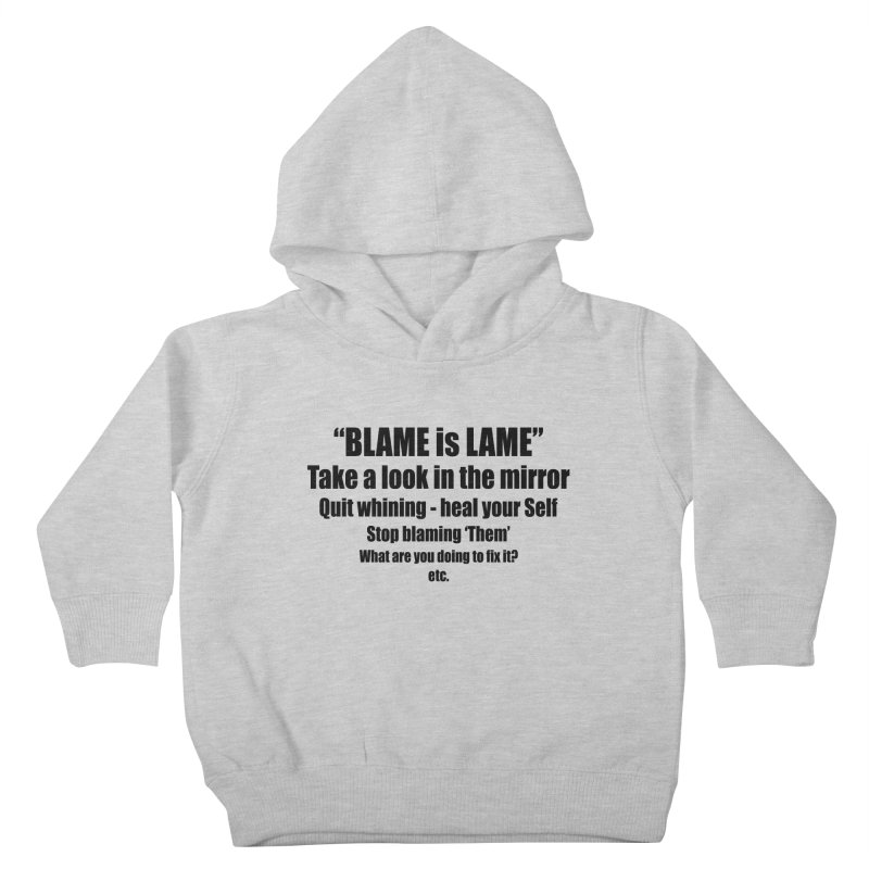 BLAME is LAME Kids Toddler Pullover Hoody by Mr Tee's Artist Shop