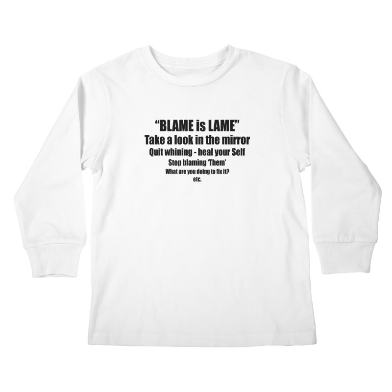 BLAME is LAME Kids Longsleeve T-Shirt by Mr Tee's Artist Shop
