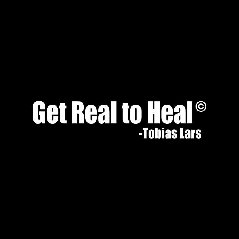 Get Real to Heal (White Text) by Mr Tee's Artist Shop