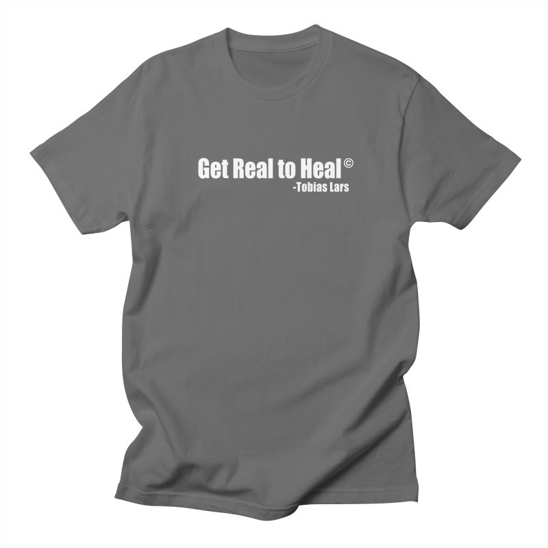 Get Real to Heal (White Text) Men's T-Shirt by Mr Tee's Artist Shop