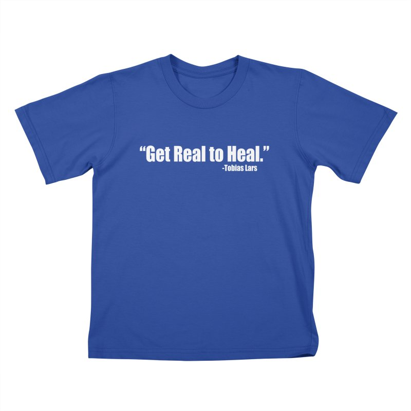 Get Real to Heal (dark shirts) Kids T-Shirt by Mr Tee's Artist Shop
