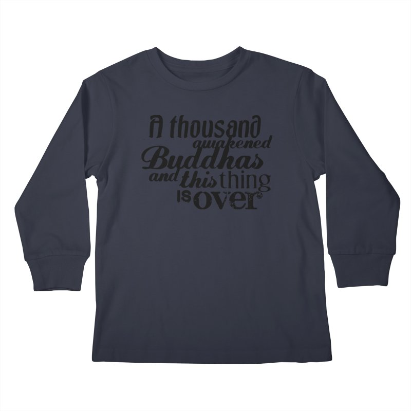 A Thousand Awakened Buddhas Kids Longsleeve T-Shirt by Mr Tee's Artist Shop