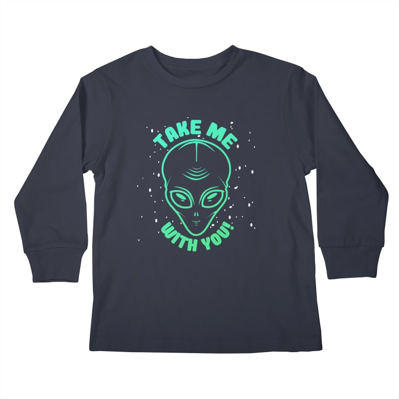 Take Me With You Kids Longsleeve T-Shirt by Mrc's Artist Shop
