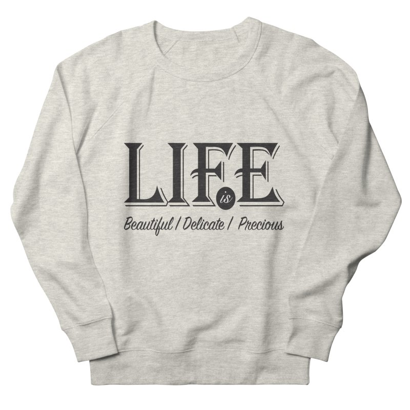 Life Men's French Terry Sweatshirt by Mrc's Artist Shop