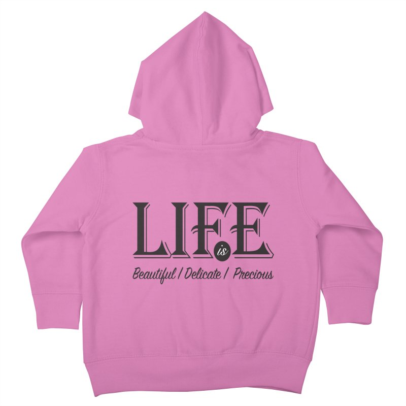 Life Kids Toddler Zip-Up Hoody by Mrc's Artist Shop
