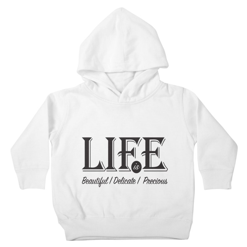 Life Kids Toddler Pullover Hoody by Mrc's Artist Shop