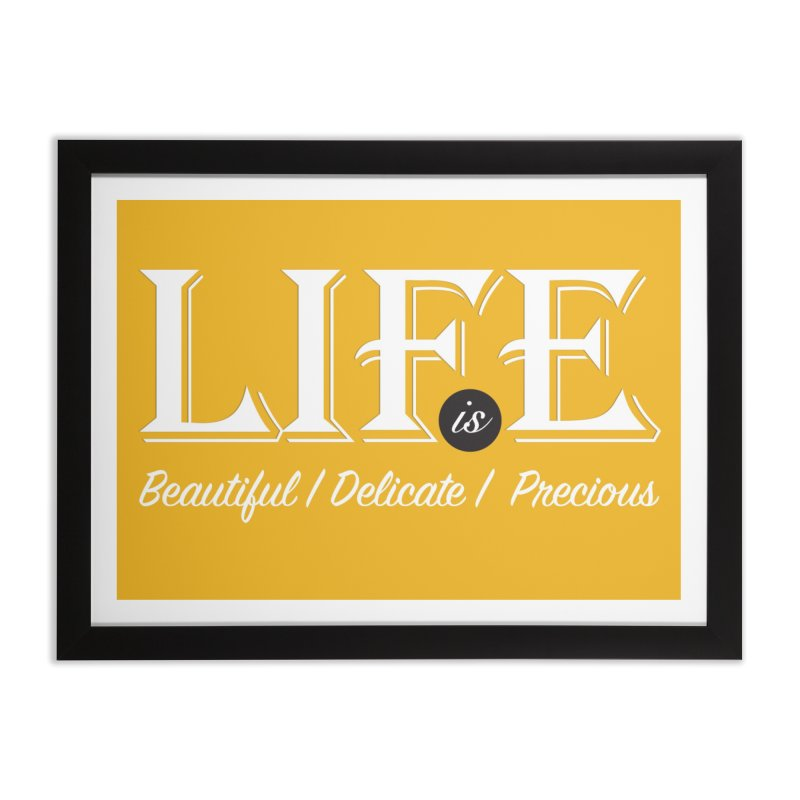 Life Home Framed Fine Art Print by Mrc's Artist Shop