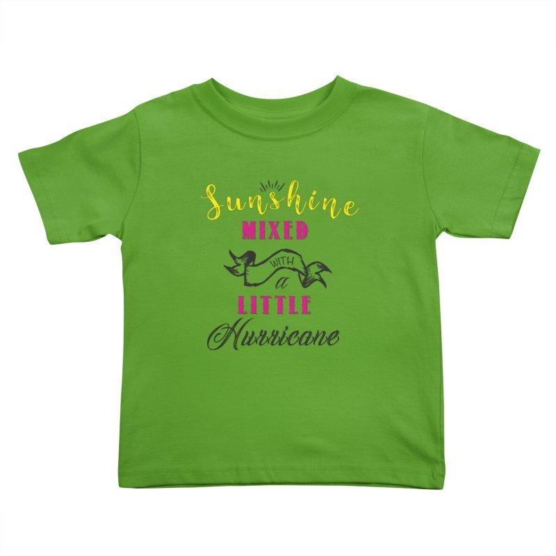 Sunshine Mixed with a Little Hurricane Kids Toddler T-Shirt by Mrc's Artist Shop