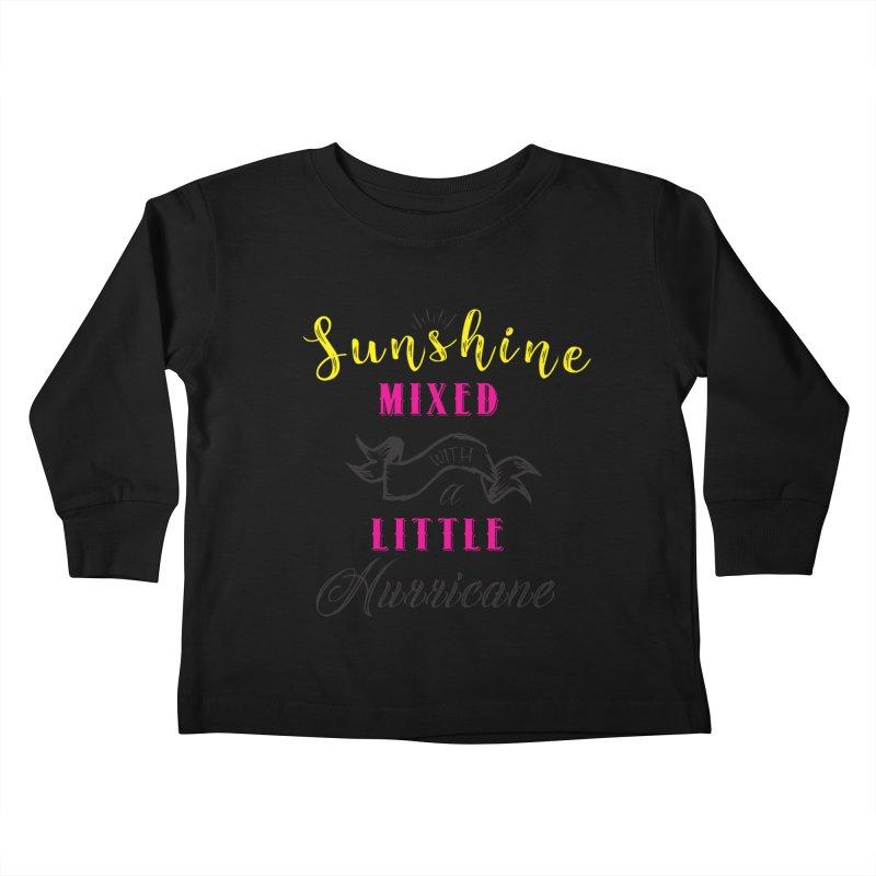 Sunshine Mixed with a Little Hurricane Kids Toddler Longsleeve T-Shirt by Mrc's Artist Shop