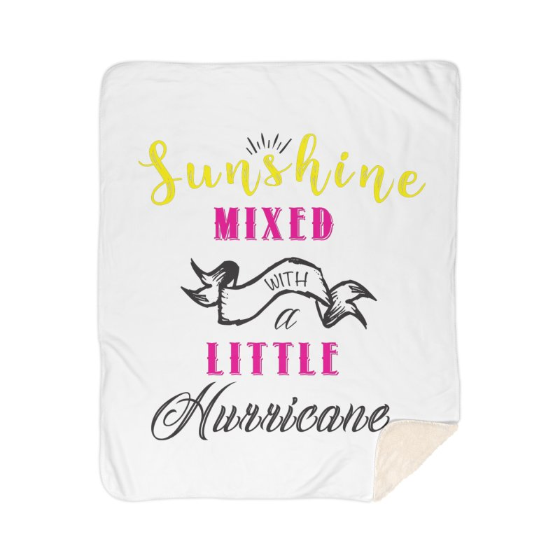Sunshine Mixed with a Little Hurricane Home Sherpa Blanket Blanket by Mrc's Artist Shop