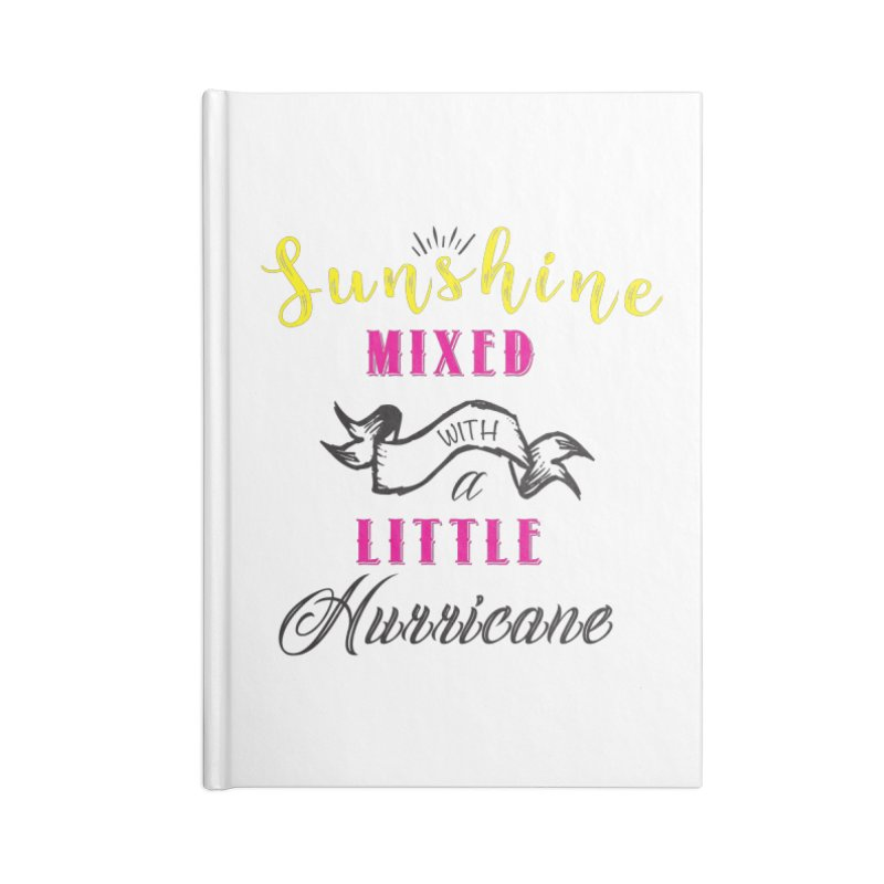Sunshine Mixed with a Little Hurricane Accessories Blank Journal Notebook by Mrc's Artist Shop