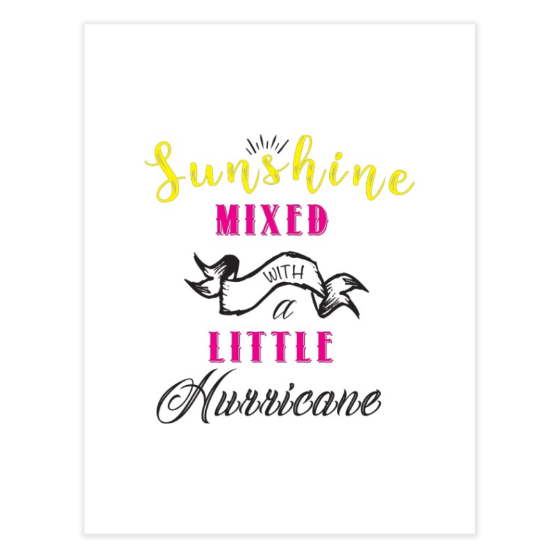Sunshine Mixed with a Little Hurricane Home Fine Art Print by Mrc's Artist Shop