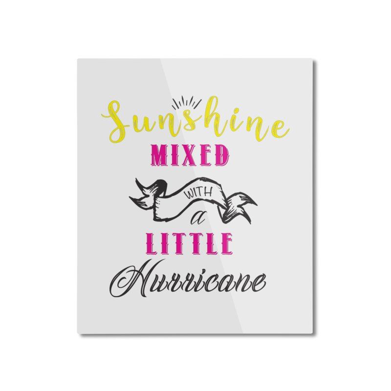 Sunshine Mixed with a Little Hurricane Home Mounted Aluminum Print by Mrc's Artist Shop