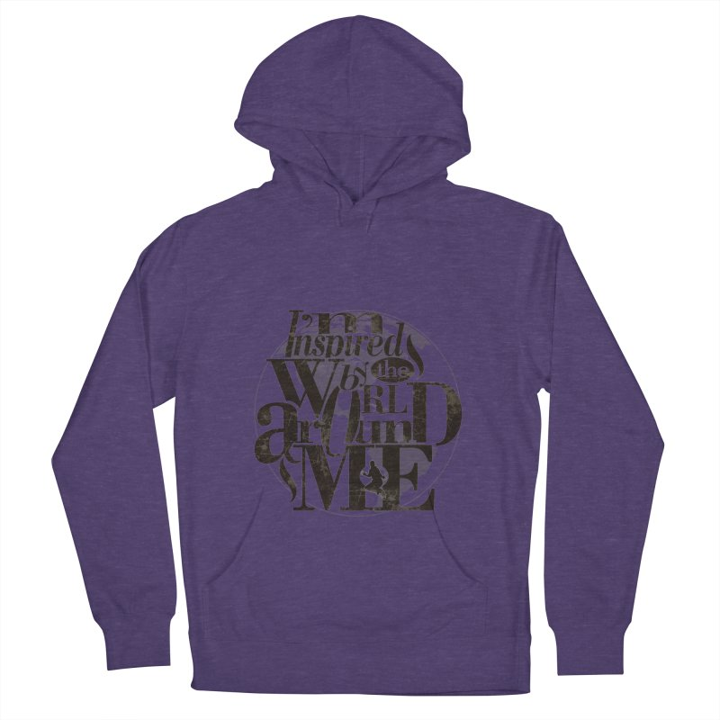 I'm Inspired By The World Around Me Women's French Terry Pullover Hoody by Mrc's Artist Shop