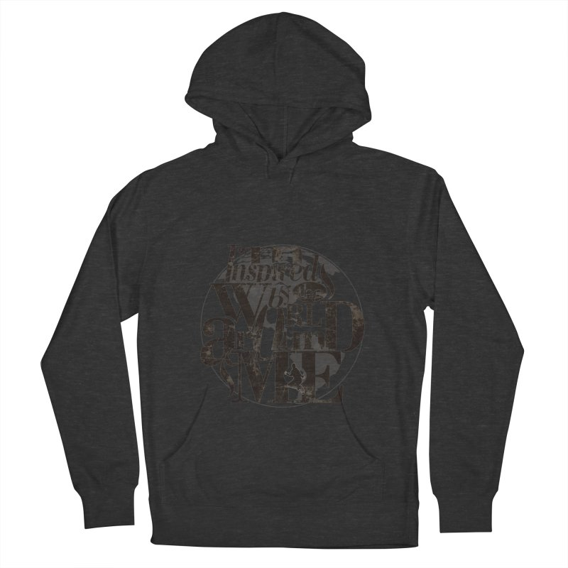 I'm Inspired By The World Around Me Men's French Terry Pullover Hoody by Mrc's Artist Shop