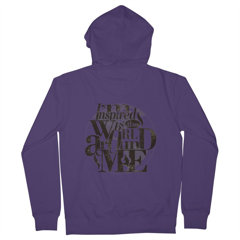 I'm Inspired By The World Around Me Women's French Terry Zip-Up Hoody by Mrc's Artist Shop