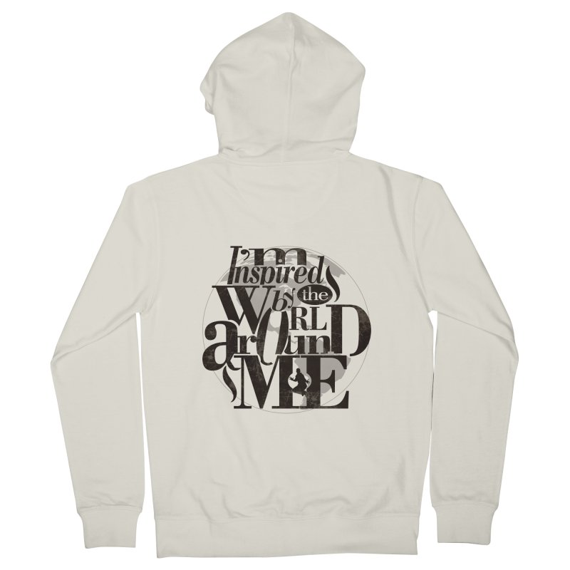 I'm Inspired By The World Around Me   by Mrc's Artist Shop