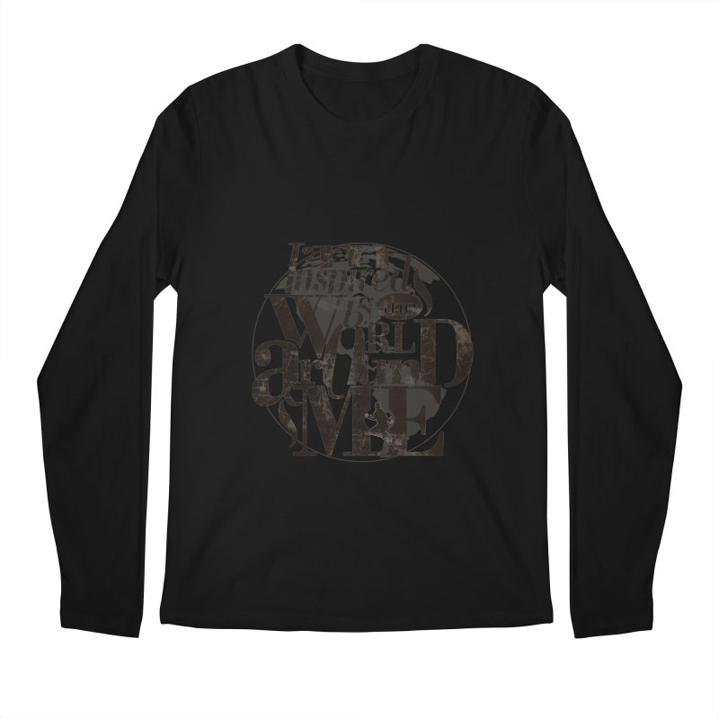 I'm Inspired By The World Around Me Men's Regular Longsleeve T-Shirt by Mrc's Artist Shop