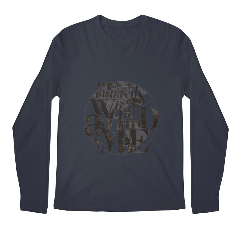 I'm Inspired By The World Around Me Men's Longsleeve T-Shirt by Mrc's Artist Shop
