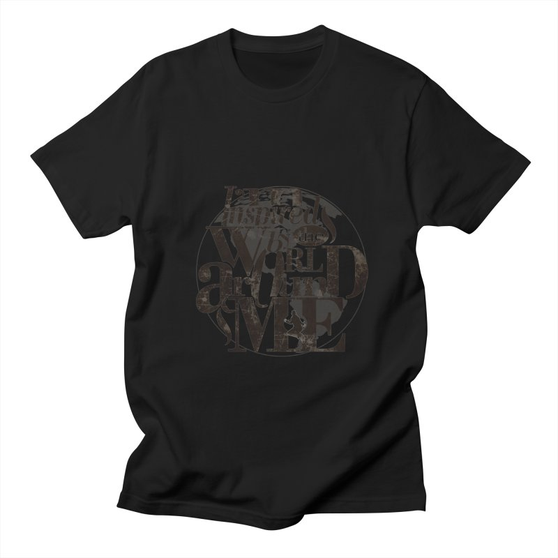 I'm Inspired By The World Around Me Men's T-Shirt by Mrc's Artist Shop