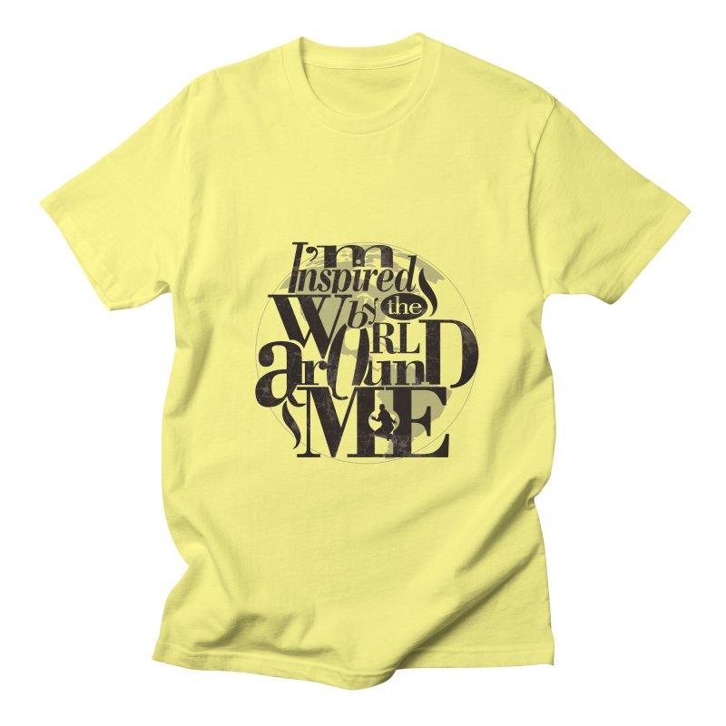I'm Inspired By The World Around Me Men's Regular T-Shirt by Mrc's Artist Shop