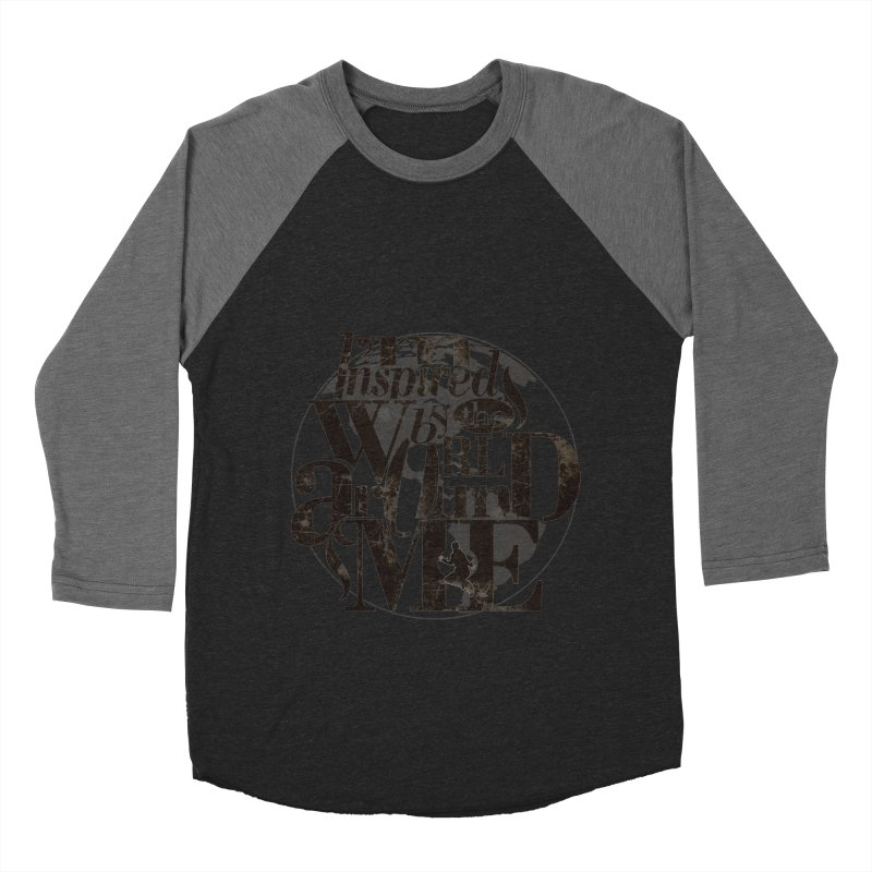 I'm Inspired By The World Around Me Men's Baseball Triblend T-Shirt by Mrc's Artist Shop