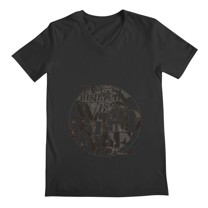 I'm Inspired By The World Around Me Men's V-Neck by Mrc's Artist Shop