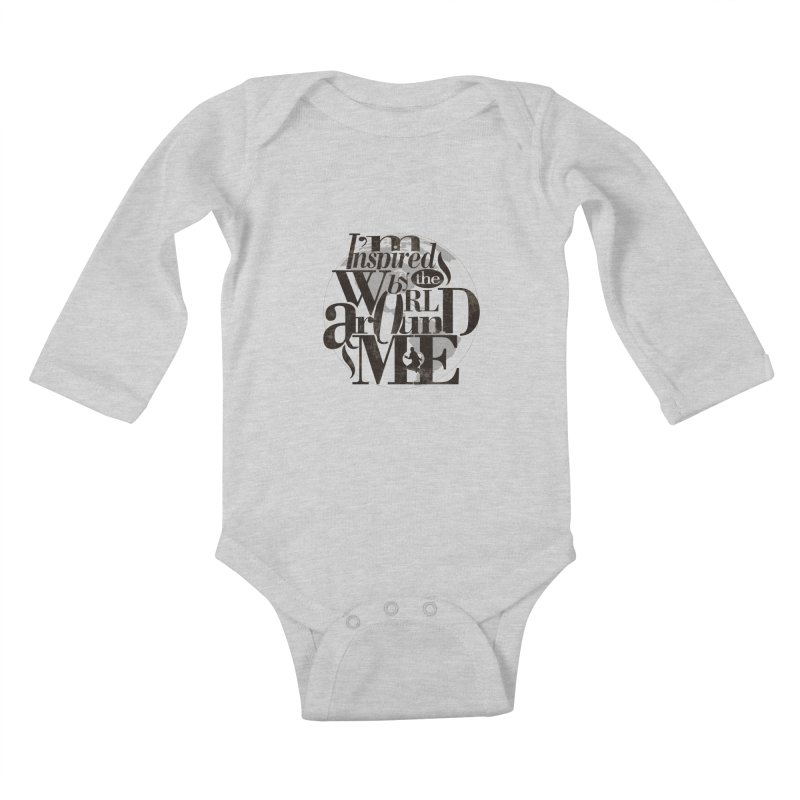 I'm Inspired By The World Around Me Kids Baby Longsleeve Bodysuit by Mrc's Artist Shop