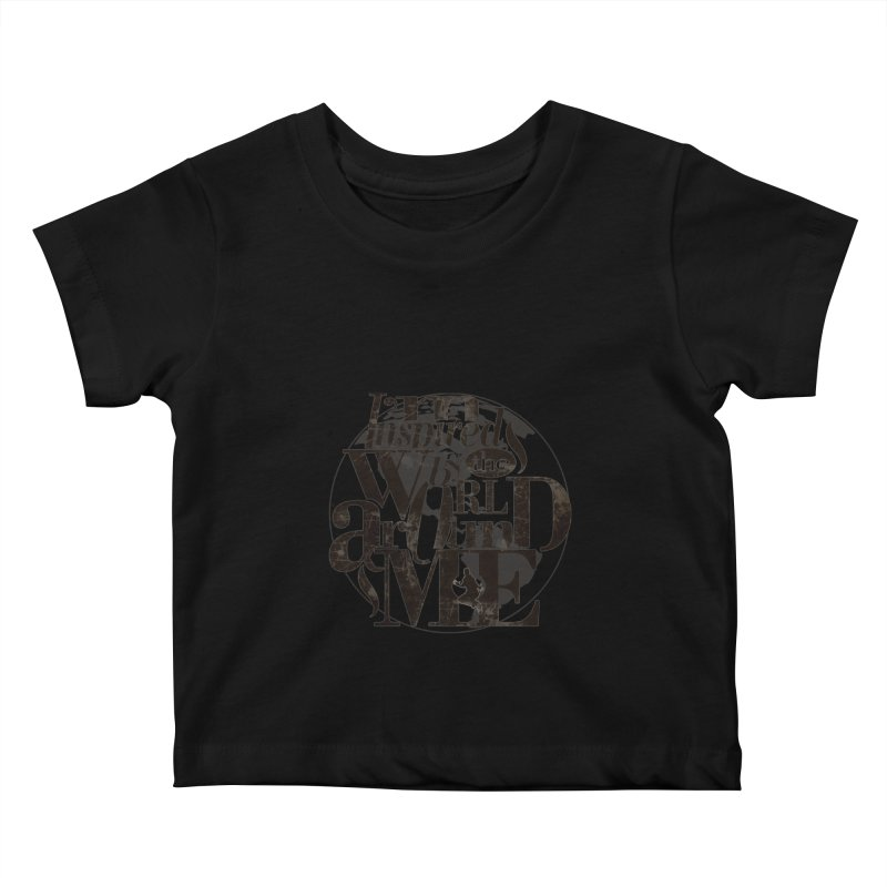 I'm Inspired By The World Around Me Kids Baby T-Shirt by Mrc's Artist Shop
