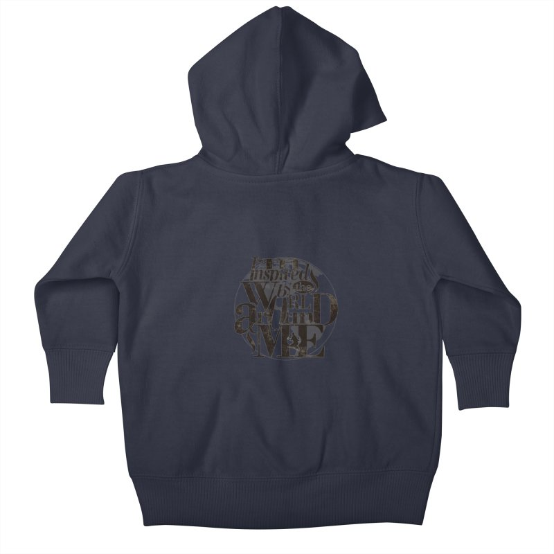 I'm Inspired By The World Around Me Kids Baby Zip-Up Hoody by Mrc's Artist Shop