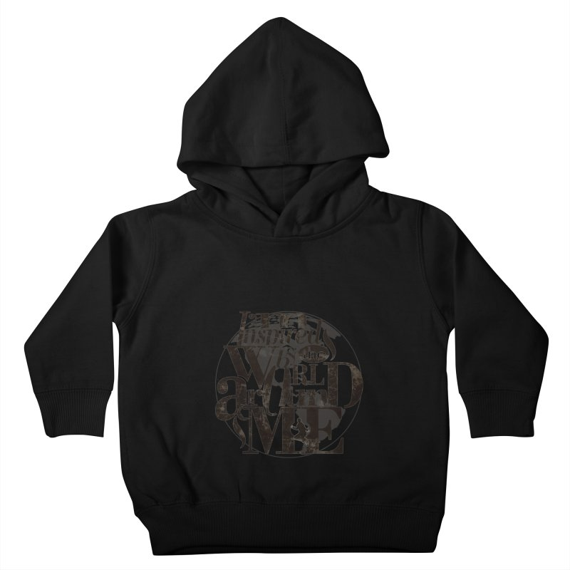 I'm Inspired By The World Around Me Kids Toddler Pullover Hoody by Mrc's Artist Shop