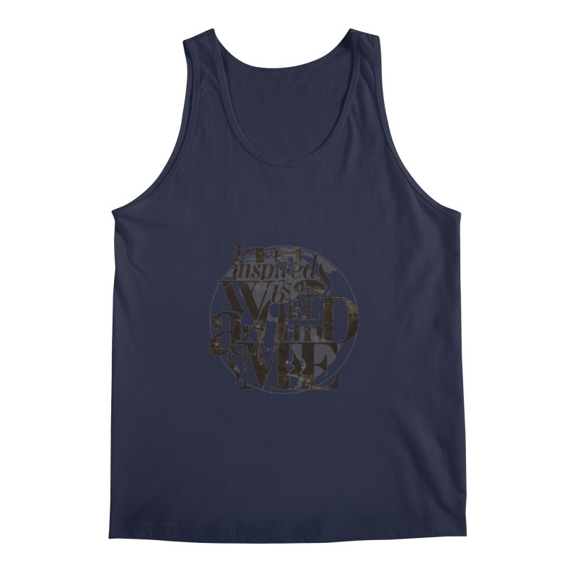 I'm Inspired By The World Around Me Men's Regular Tank by Mrc's Artist Shop