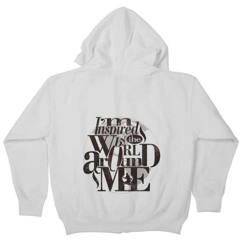 I'm Inspired By The World Around Me Kids Zip-Up Hoody by Mrc's Artist Shop